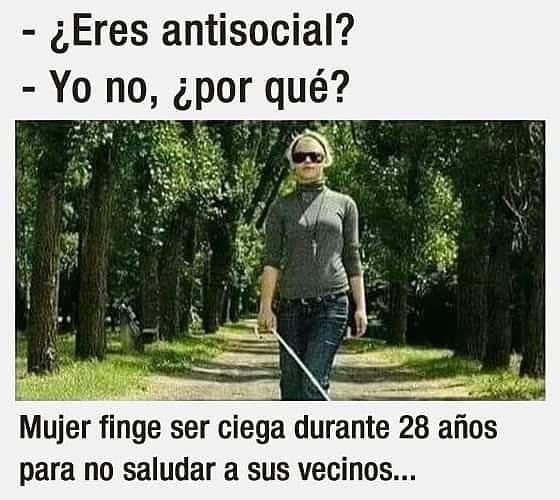 ¿Eres antisocial?  Yo n, ¿por qué?  Mujer finge ser ciega durante 28 años para no saludar a sus vecinos.