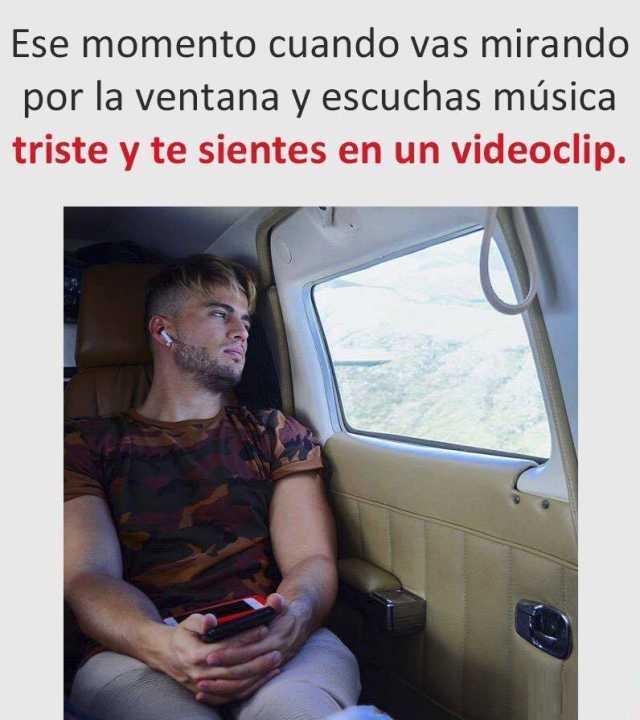 Ese momento cuando vas mirando por la ventana y escuchas música triste y te sientes en un videoclip.
