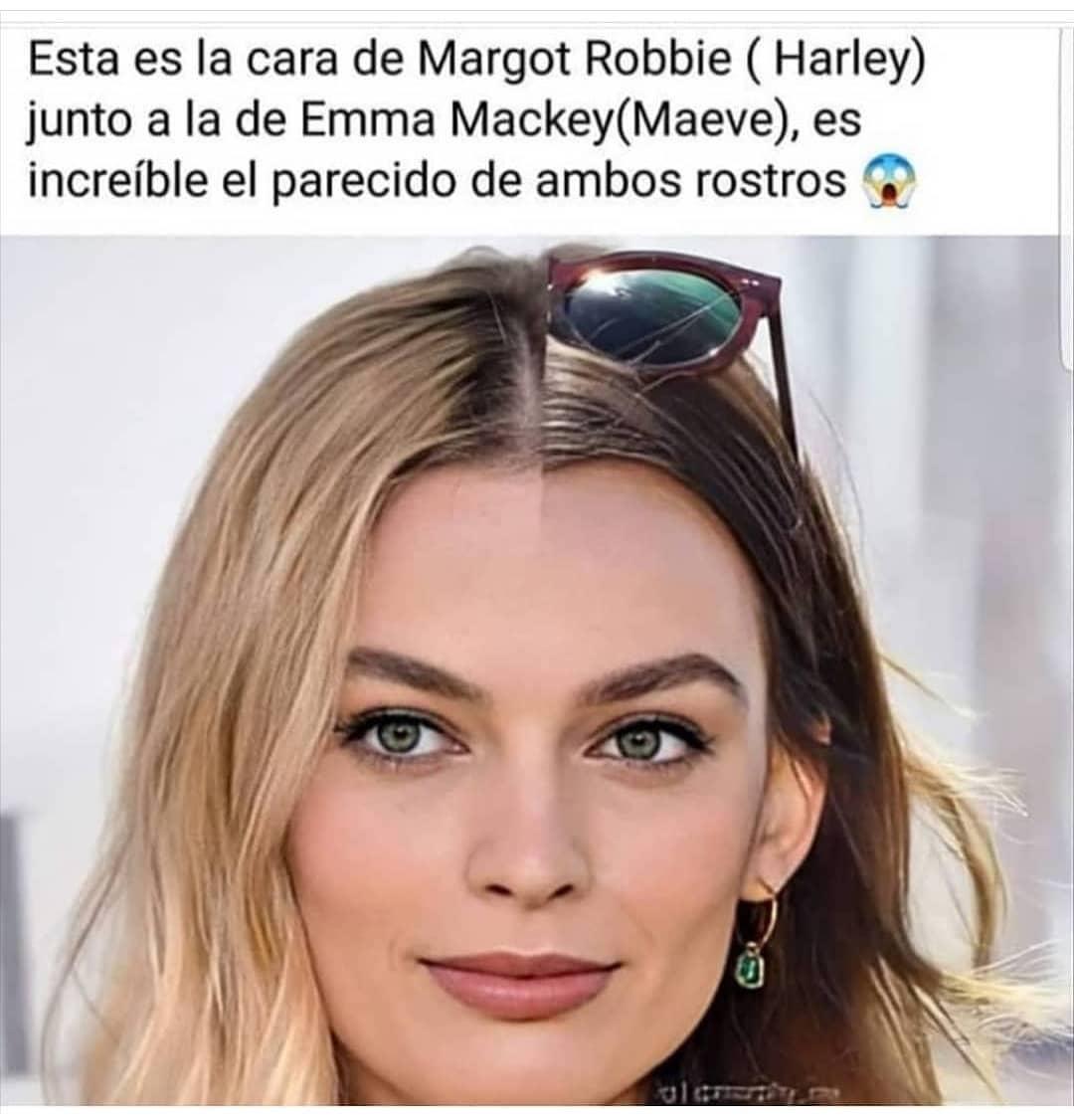 Esta es la cara de Margot Robbie (Harley) junto a la de Emma Mackey (Maeve), es increíble el parecido de ambos rostros.
