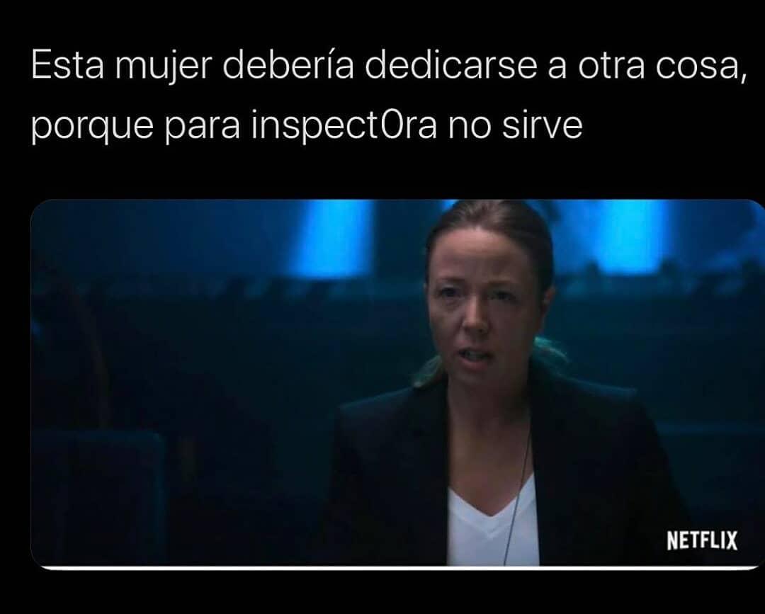 Esta mujer debería dedicarse a otra cosa, porque para inspectora no sirve.