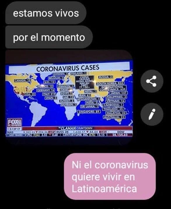 Estamos vivos por el momento.  Ni el coronavirus quiere vivir en Latinoamérica.
