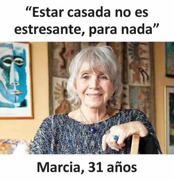 """""""Estar casada no es estresante, para nada""""  Marcia, 31 años"""