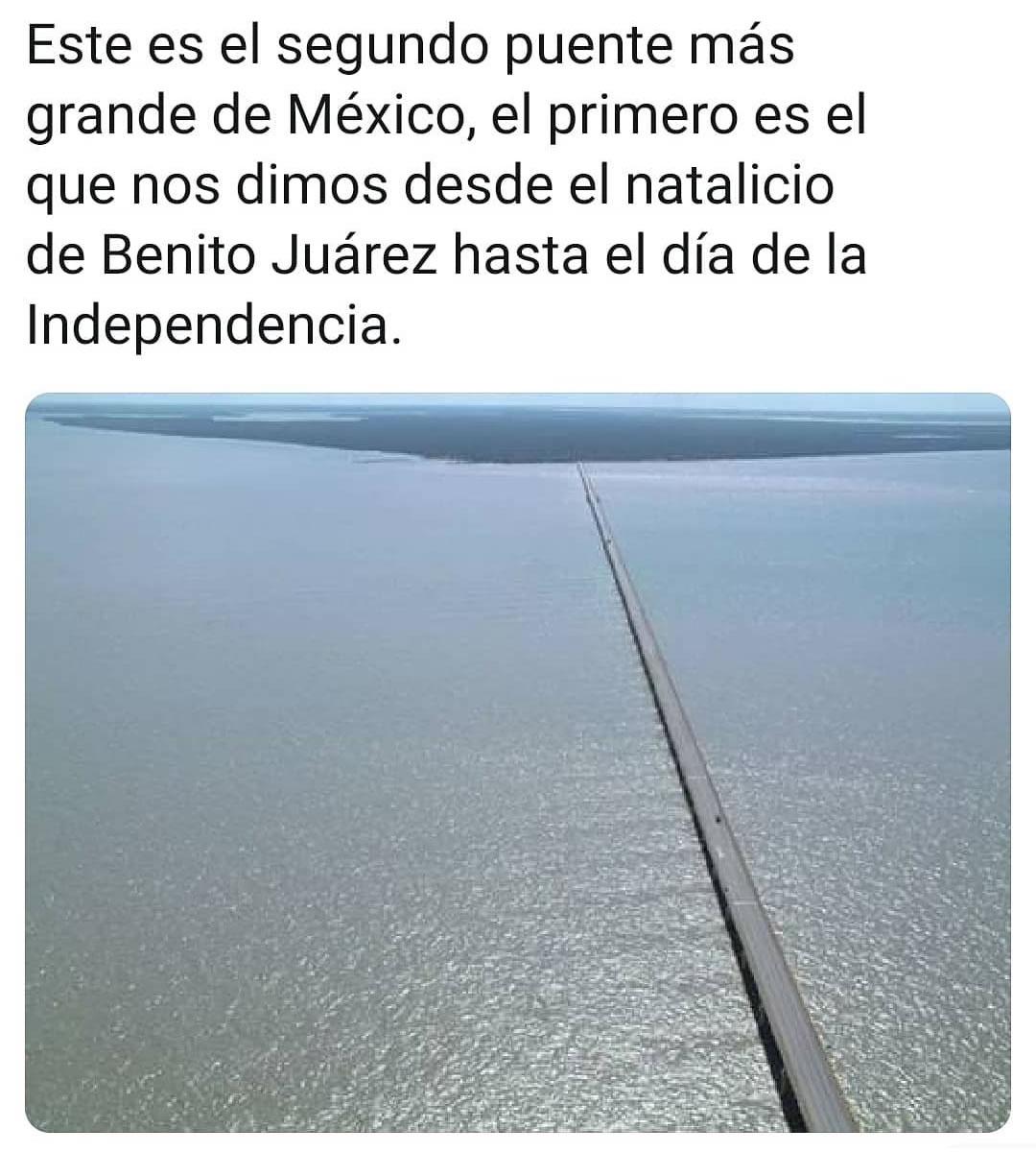 Este es el segundo puente más grande de México, el primero es el que nos dimos desde el natalicio de Benito Juárez hasta el día de la Independencia.