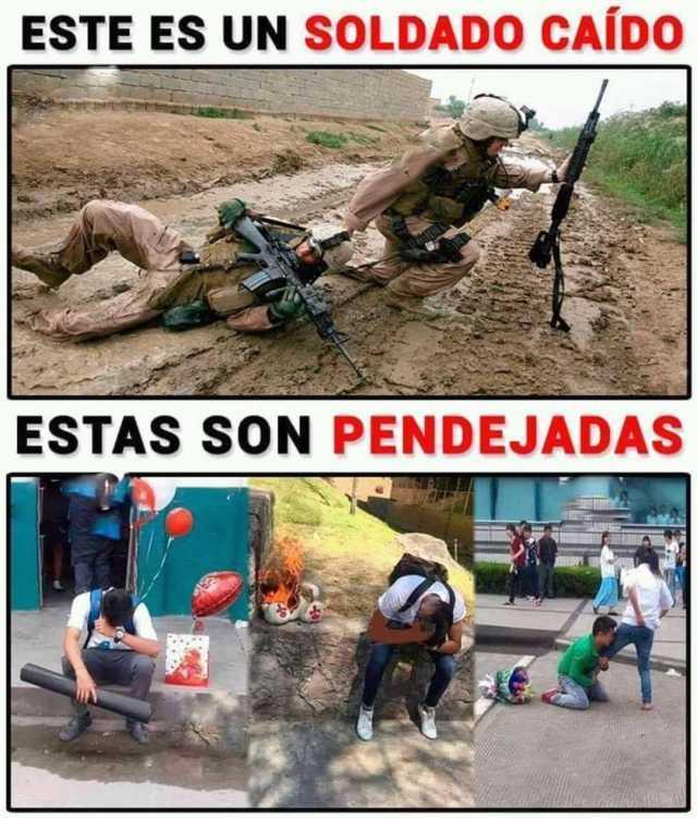 Este es un soldado caído. / Estas son pendejadas.