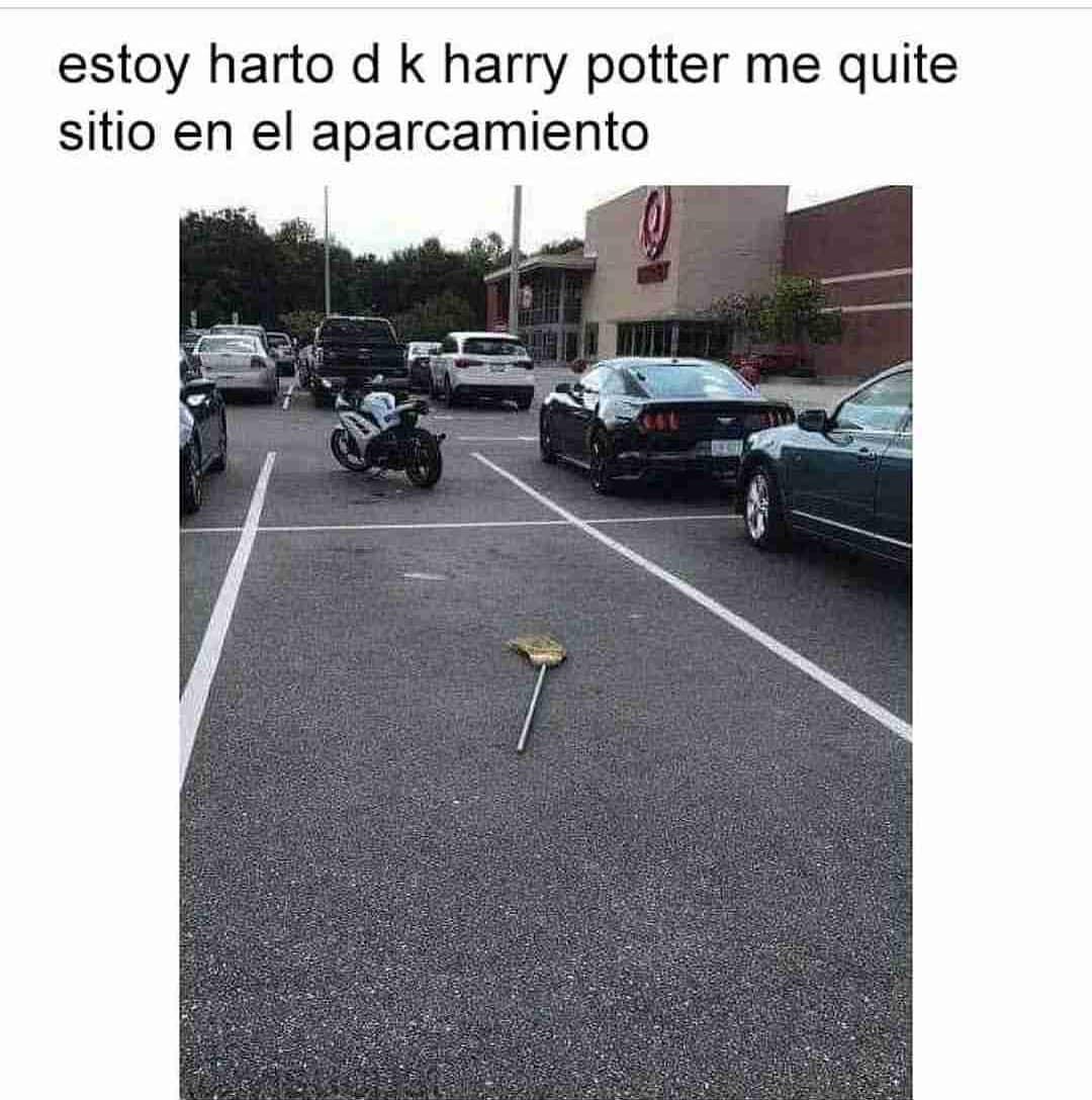 Estoy harto d k Harry Potter me quite sitio en el aparcamiento.