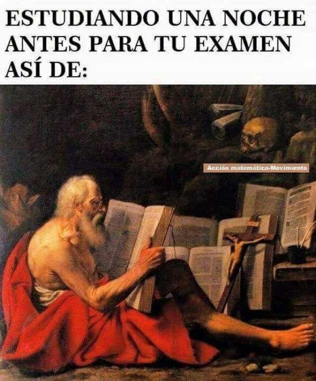 Estudiando una noche antes para tu examen así de: