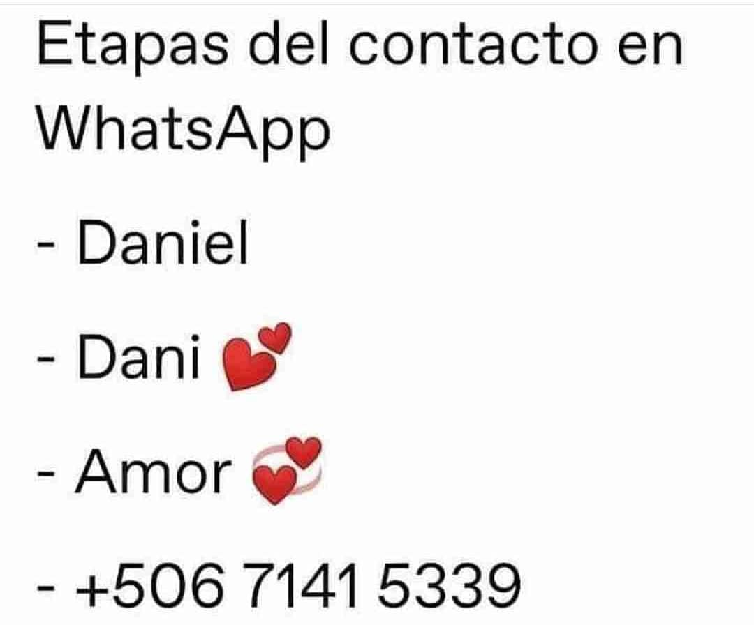 Etapas del contacto en WhatsApp.  Daniel. Dani. Amor. +506 7141 5339.