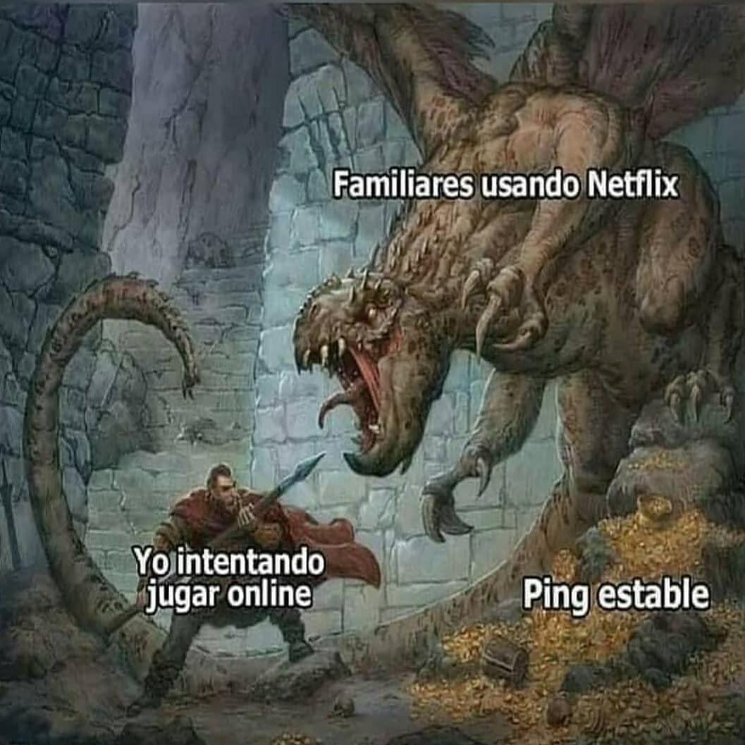 Familiares usando Netflix.  Yo intentando jugar online. Ping estable.