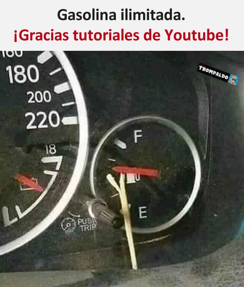 Gasolina ilimitada.  ¡Gracias tutoriales de Youtube!