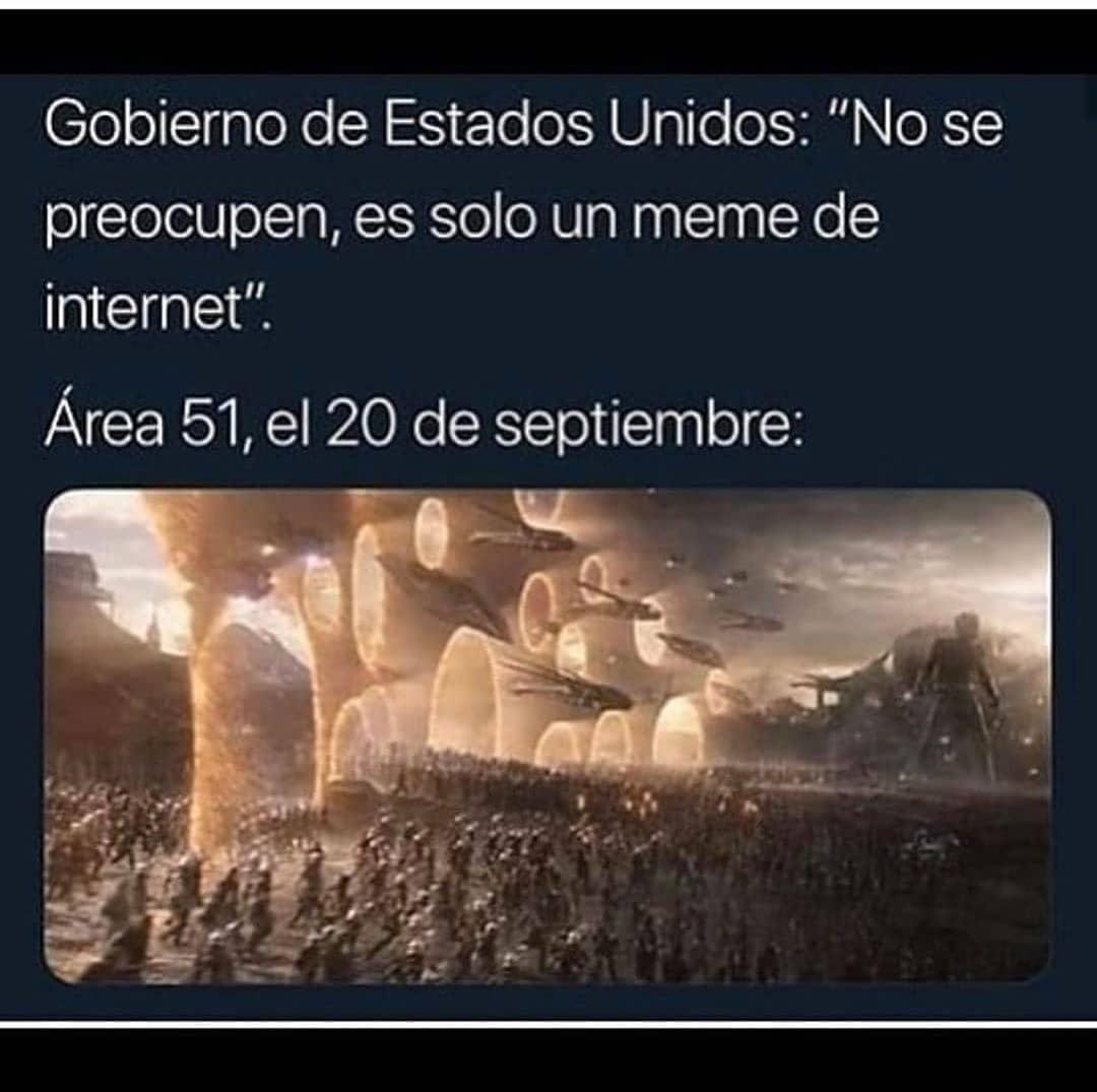 """Gobierno de Estados Unidos: """"No se preocupen, es solo un meme de internet"""".  Área 51, el 20 de septiembre."""