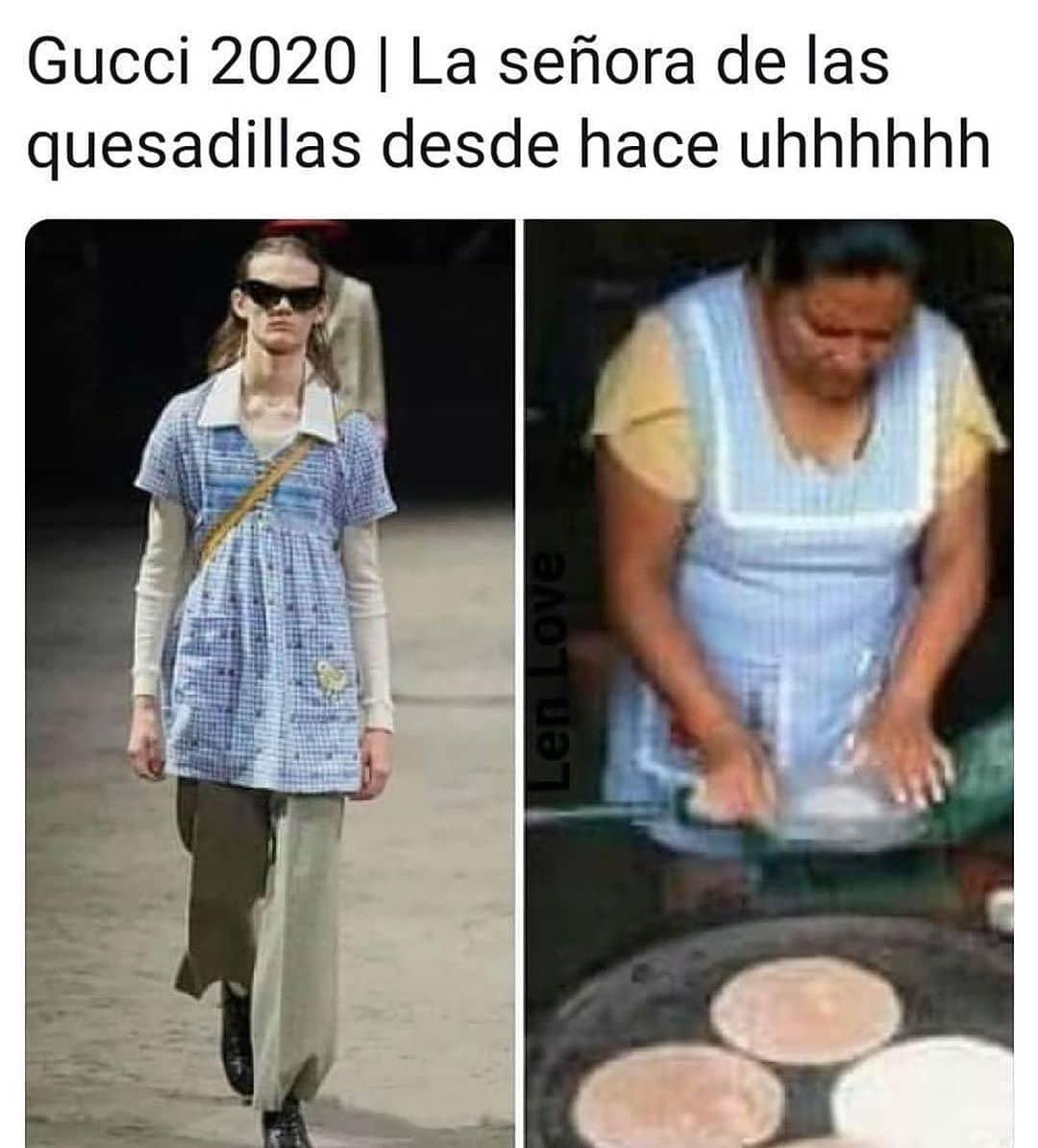 Gucci 2020. / La señora de las quesadillas desde hace uhhhhhh.