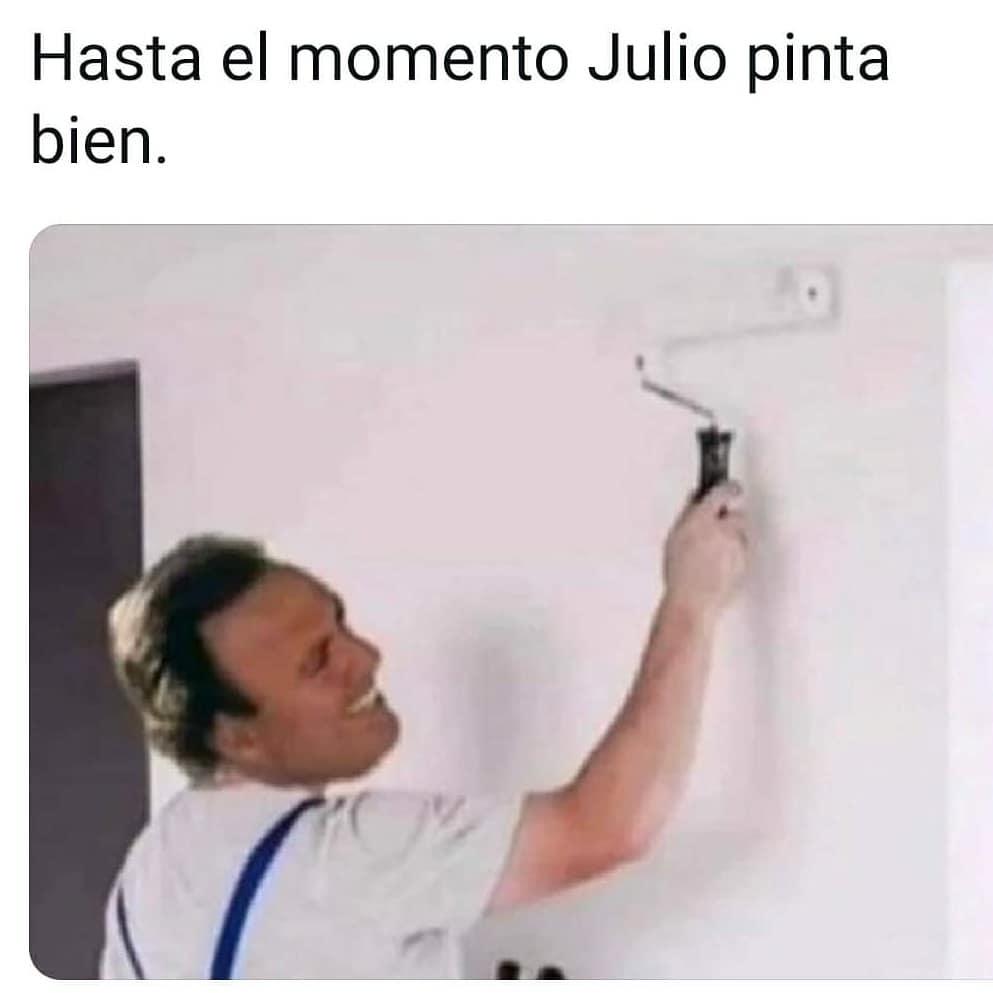 Hasta el momento Julio pinta bien.