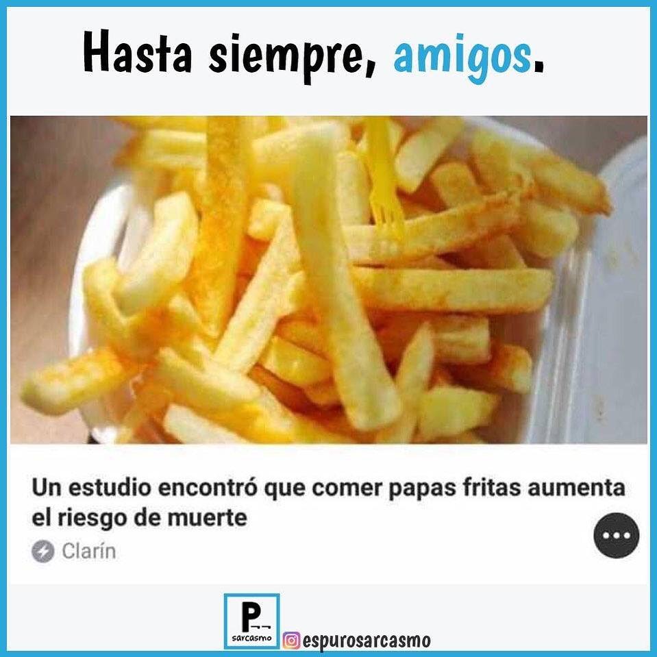 Hasta siempre, amigos. Un estudio encontró que comer papas fritas aumenta el riesgo de muerte.