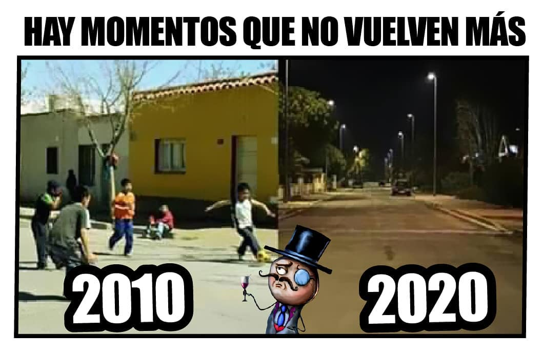 Hay momentos que no vuelven más: 2010 / 2020.