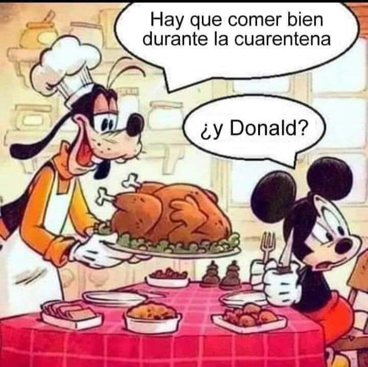Hay que comer bien durante la cuarentena.  ¿Y Donald?