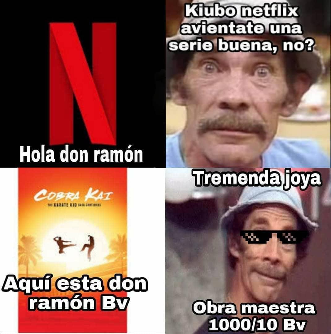 Hola don Ramón.  Kiubo Netflix avientate una serie buena, no?   Aquí esta don ramón Bv.  Tremenda joya. Obra maestra 1000/10 Bv.