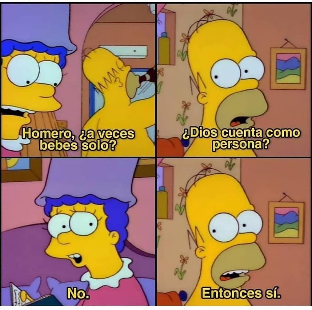 Homero, ¿a veces bebes solo?  ¿Dios cuenta como persona?  No.  Entonces sí.