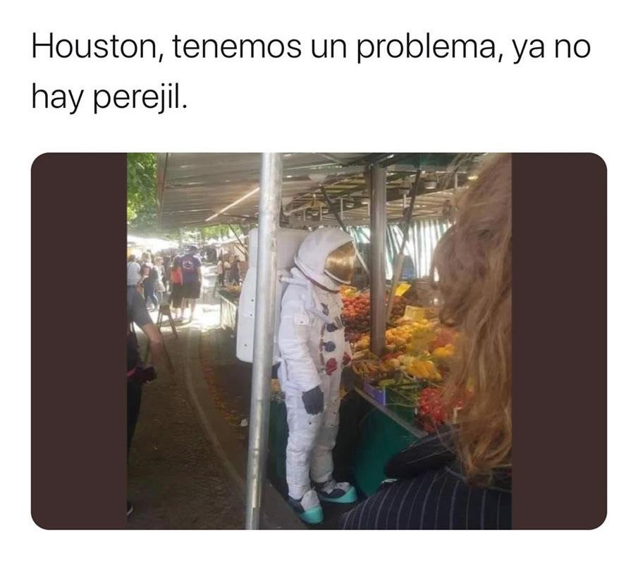 Houston, tenemos un problema, ya no hay perejil.