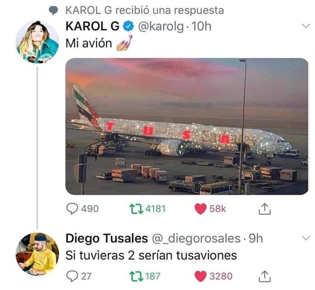 Karol G: Mi avión.  Si tuvieras 2 serían tusaviones.