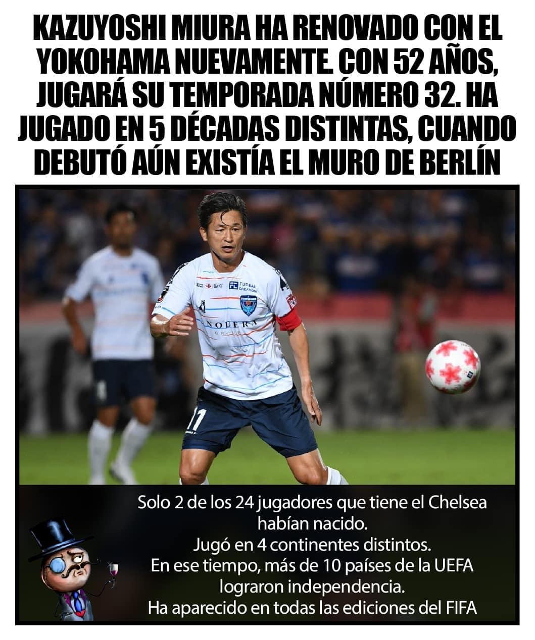 Kazwoshi Miura ha renovado el Yokohama nuevamente con 52 años. Jugará su temporada número 32. Ha jugado en 5 décadas distintas, cuando debuto aún existía el muro de Berlín.  Solo 2 de los 24 jugadores que tiene el Chelsea habían nacido. Jugó en 4 continentes distintos. En ese tiempo, más de 10 países de la UEFA lograron independencia. Ha aparecido en todas las ediciones del FIFA.