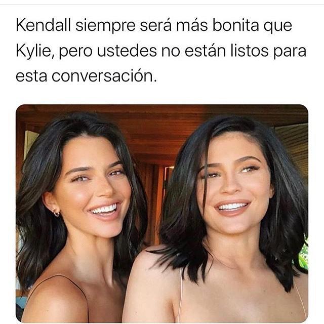 Kendall siempre será más bonita que Kylie, pero ustedes no están listos para esta conversación.