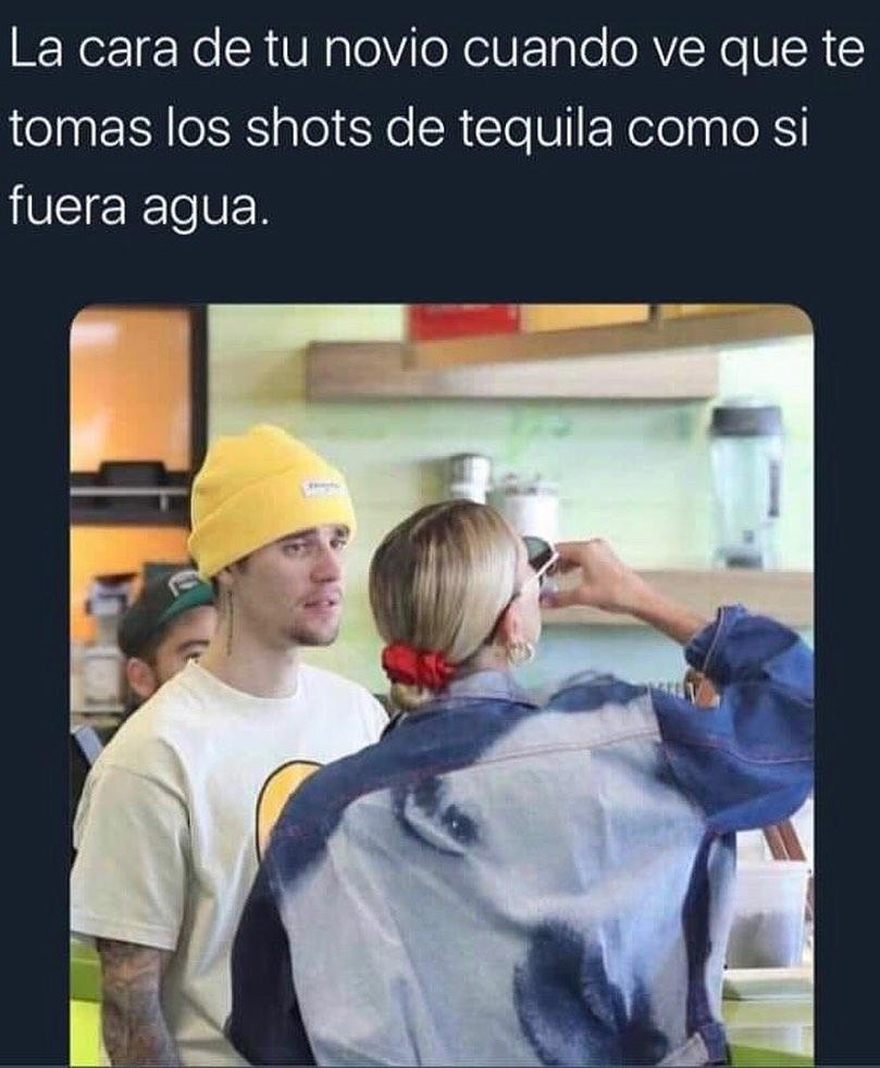 La cara de tu novio cuando ve que te tomas los shots de tequila como si fuera agua.