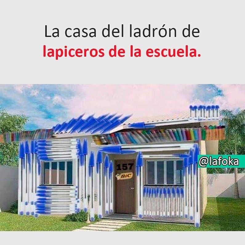 La casa del ladrón de lapiceros de la escuela.