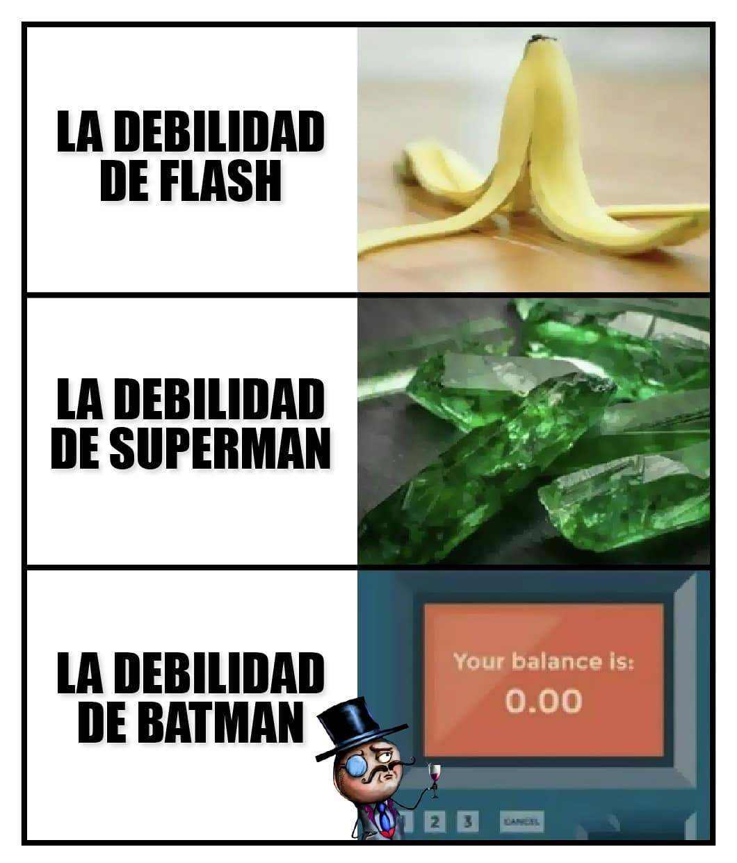 La debilidad de flash. La debilidad de superman. La debilidad de Batman.