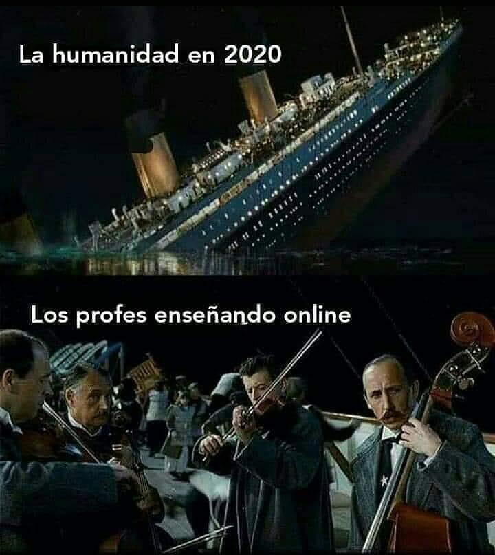 La humanidad en 2020.  Los profes enseñando online.