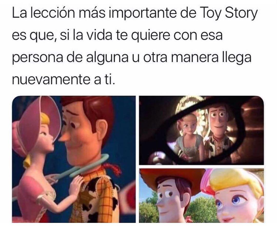 La lección más importante de Toy Story es que, si la vida te quiere con esa persona de alguna u otra manera llega nuevamente a ti.