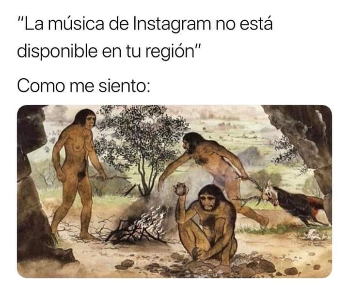 """""""La música de Instagram no está disponible en tu región"""".  Como me siento:"""