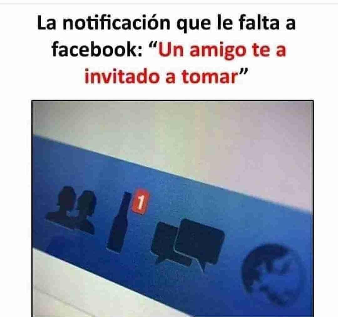 """La notificación que le falta a facebook: """"Un amigo te a invitado a tomar""""."""
