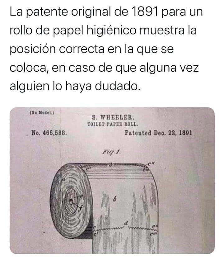 La patente original de 1891 para un rollo de papel higiénico muestra la posición correcta en la que se coloca, en caso de que alguna vez alguien lo haya dudado.