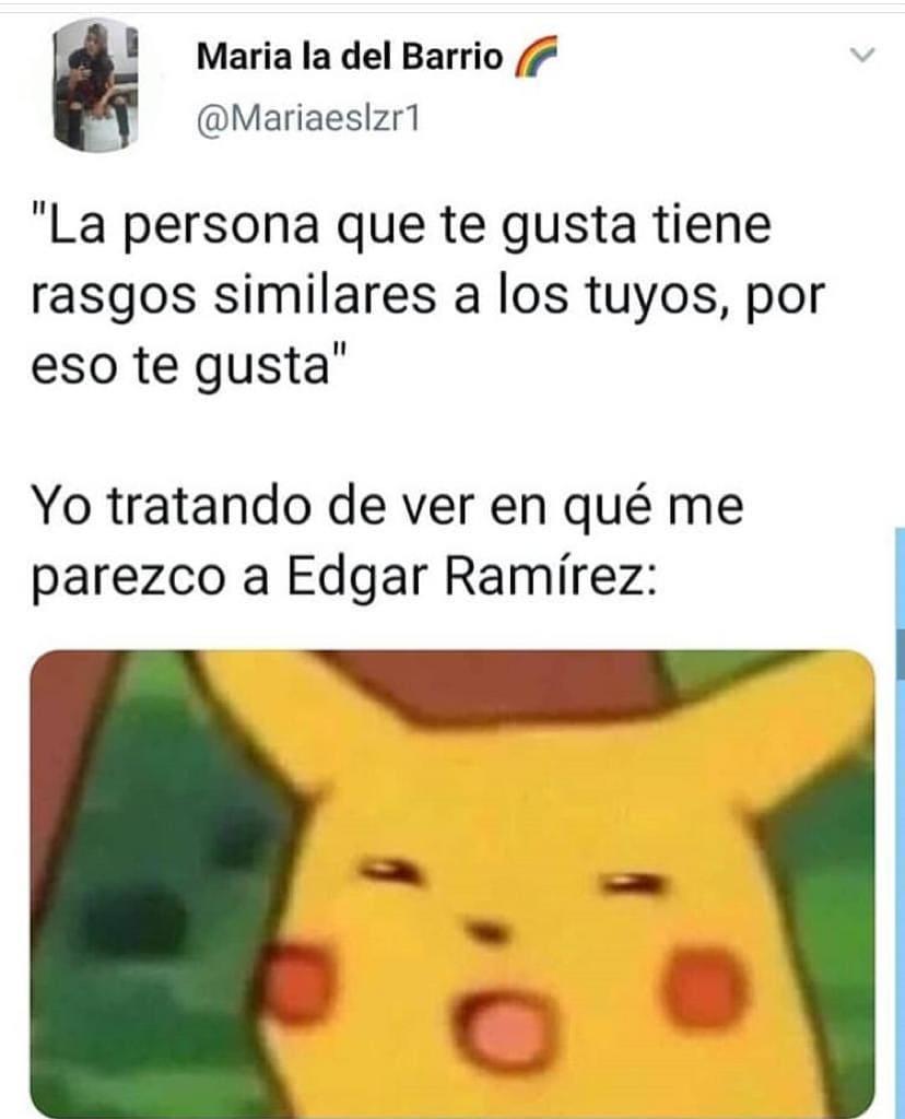 """""""La persona que te gusta tiene rasgos similares a los tuyos, por eso te gusta"""".  Yo tratando de ver en qué me parezco a Edgar Ramírez:"""