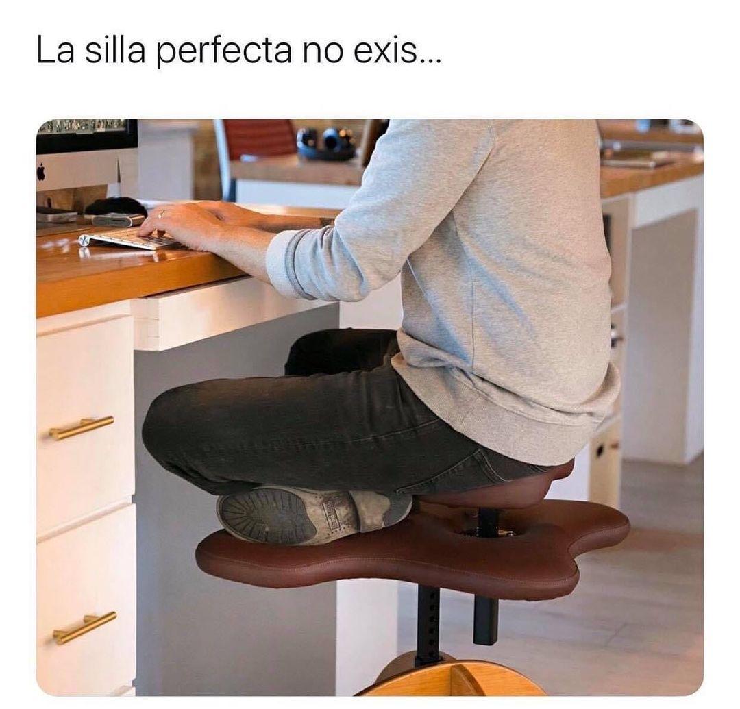 La silla perfecta no exis..