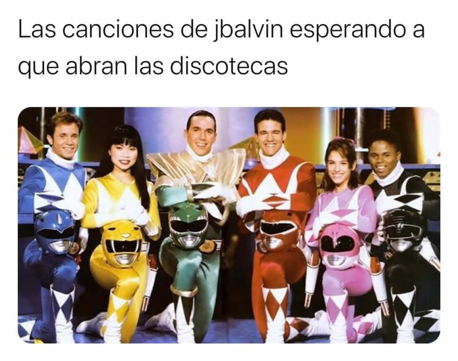 Las canciones del jbalvin esperando a que abran las discotecas.