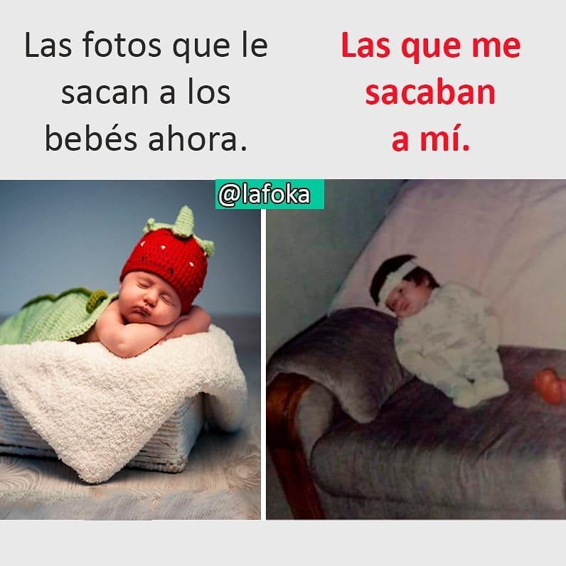 Las fotos que le sacan a los bebés ahora. / Las que me sacaban a mí.
