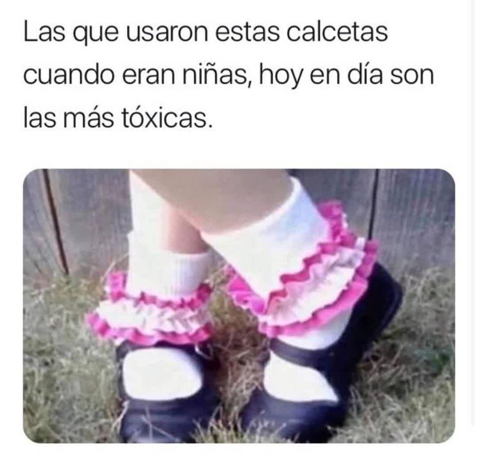 Las que usaron estas calcetas cuando eran niñas, hoy en día son las más tóxicas.
