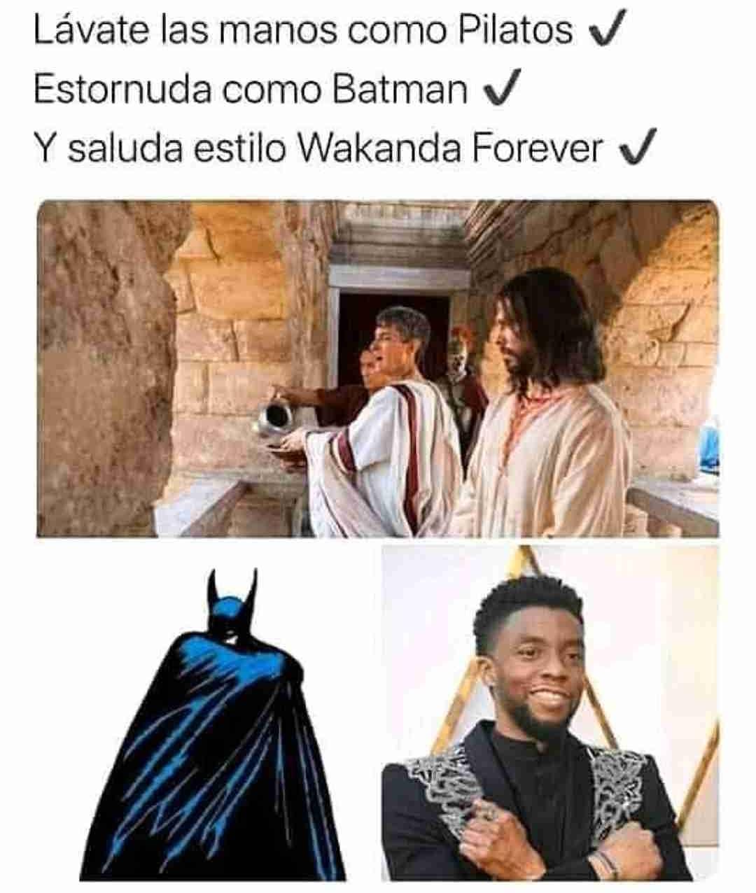 Lávate las manos como Pilatos.  Estornuda como Batman.  Y saluda estilo Wakanda Forever.