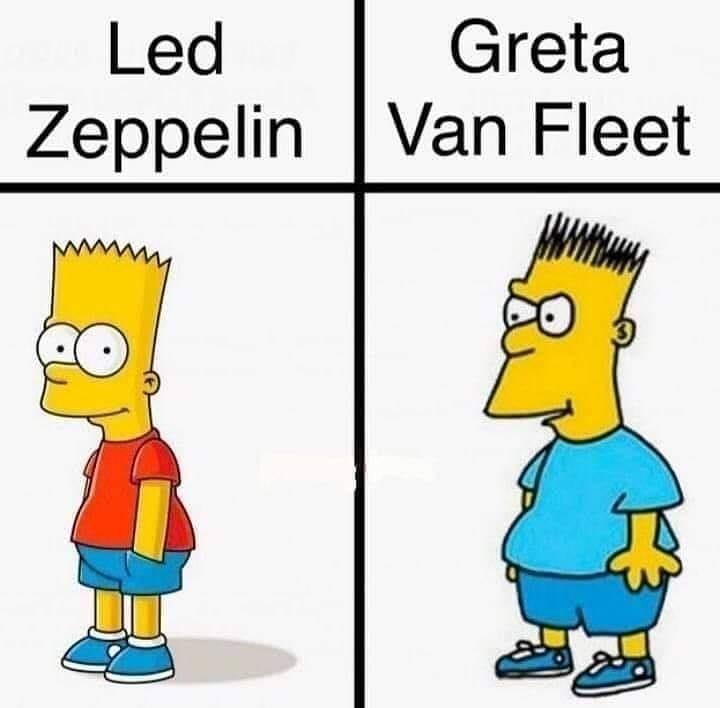 Led Zeppelin. // Greta Van Fleet.