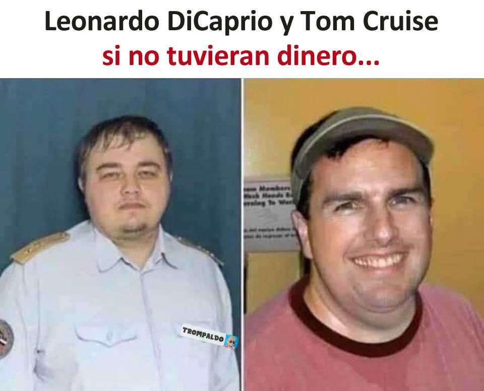 Leonardo DiCaprio y Tom Cruise si no tuvieran dinero...