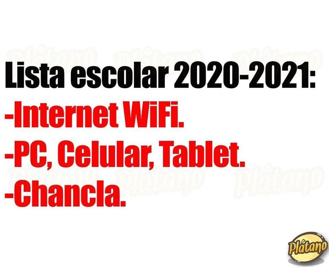 Lista escolar 2020-2021:  Internet Wifi.  PC, celular, tablet.  Chancla.