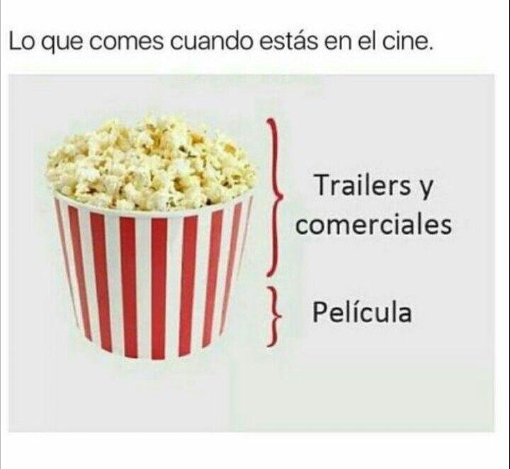 Lo que comes cuando estás en el cine.  Trailers y comerciales. / Película.