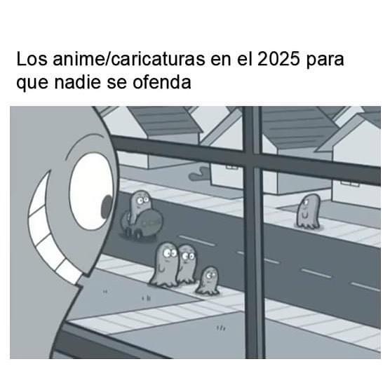Los anime/caricaturas en el 2025 para que nadie se ofenda.