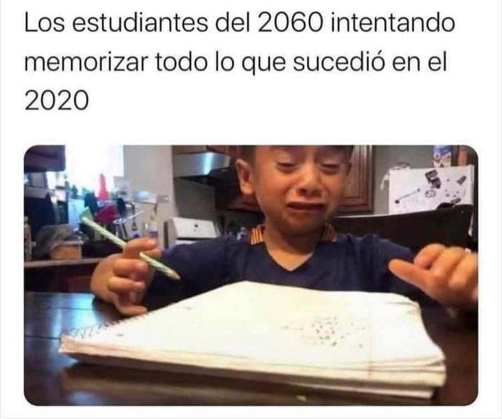 Los estudiantes del 2060 intentando memorizar todo lo sucedido en el 2020.