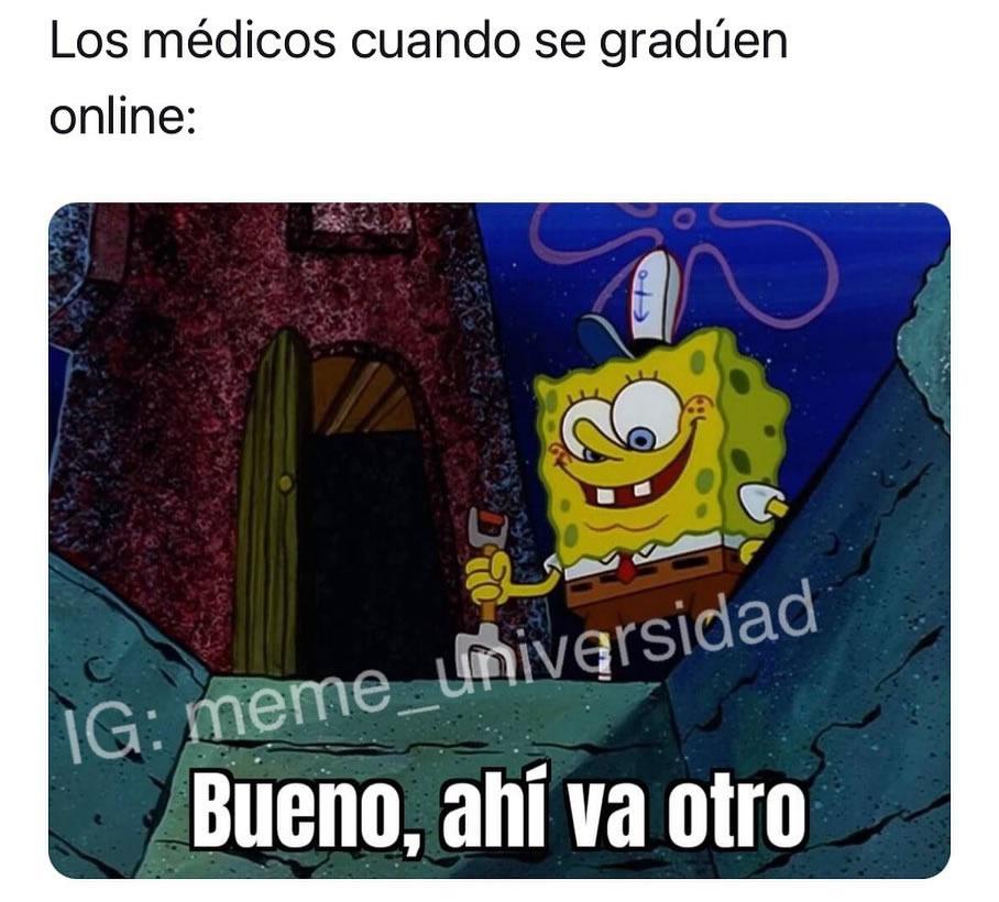 Los médicos cuando se gradúen online: Bueno, ahí va otro.