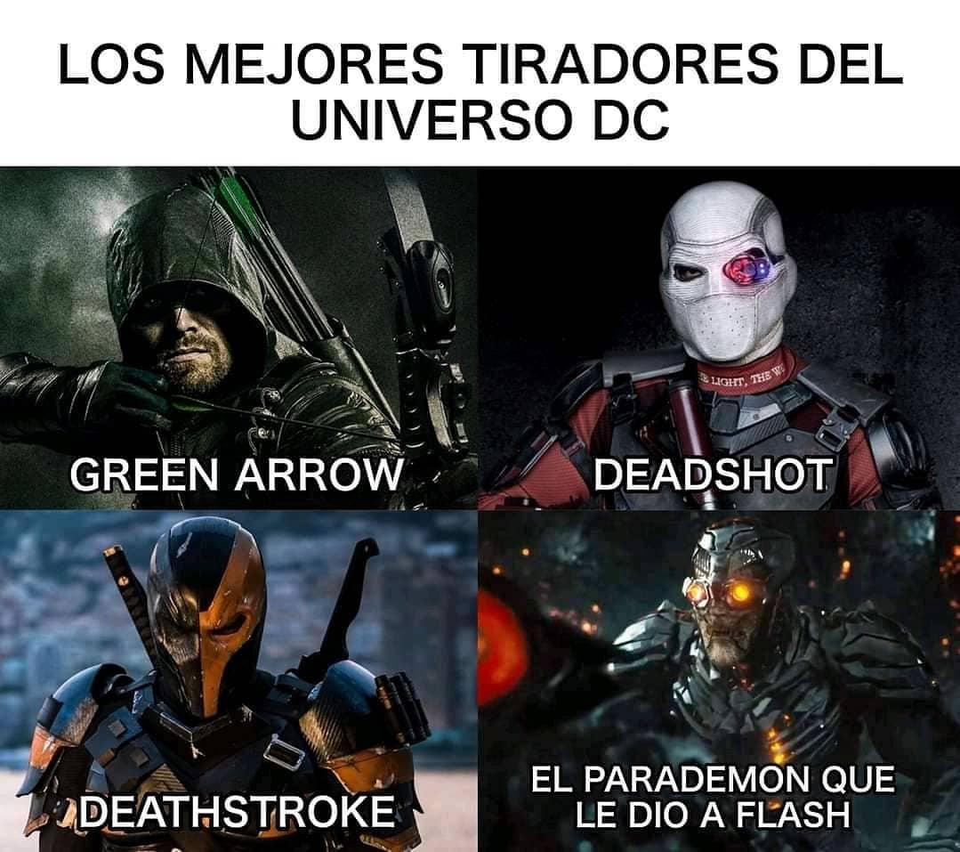 Los mejores tiradores del universo dc.  Green Arrow.  Deadshot.  Deathstroke.  El parademon que le dio a flash.