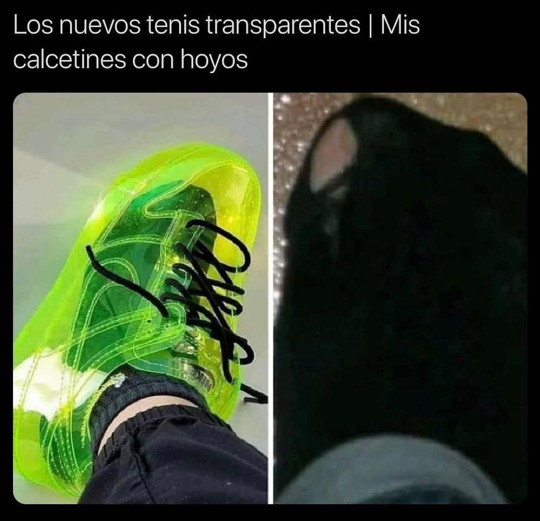 Los nuevos tenis transparentes / Mis calcetines con hoyos.