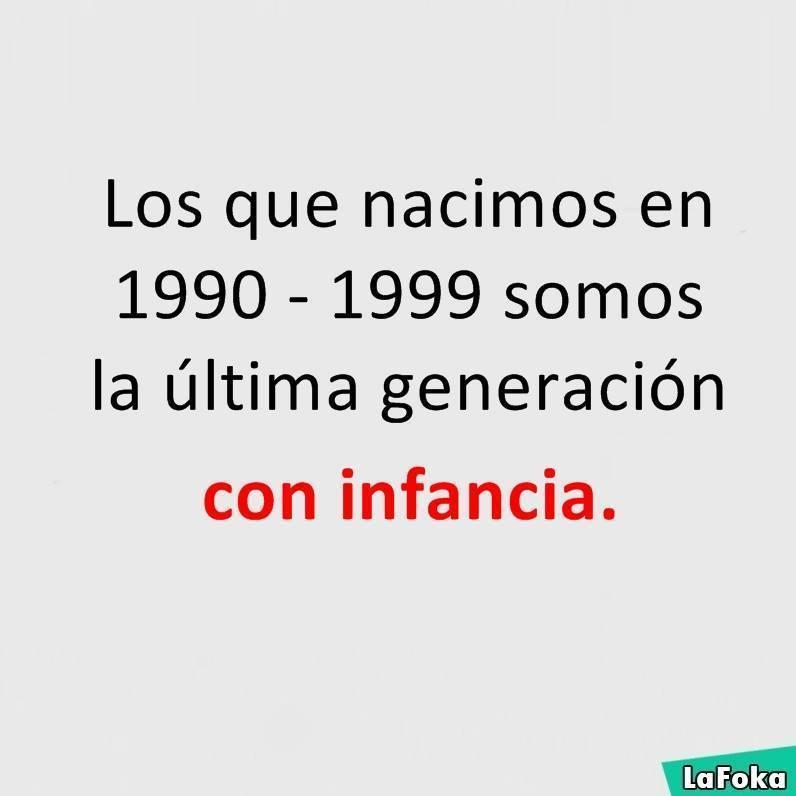 Los que nacimos en 1990 - 1999 somos la última generación con infancia.