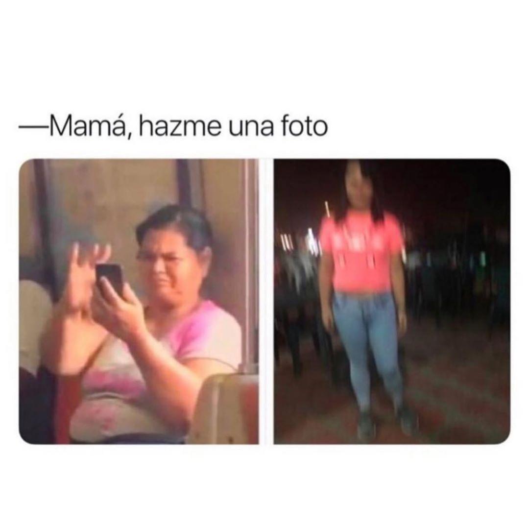 Mamá, hazme una foto.